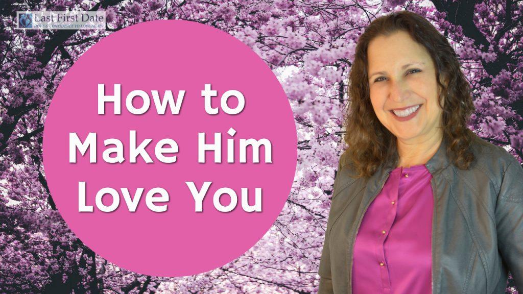 make him love you