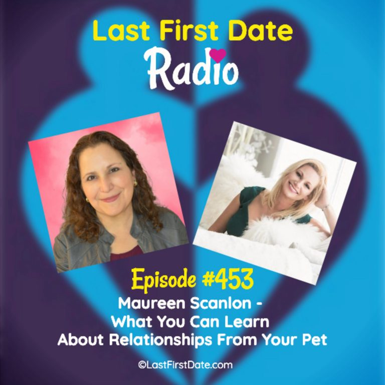 EP 453: Maureen Scanlon – What You Can Learn About Relationships From Your Pet