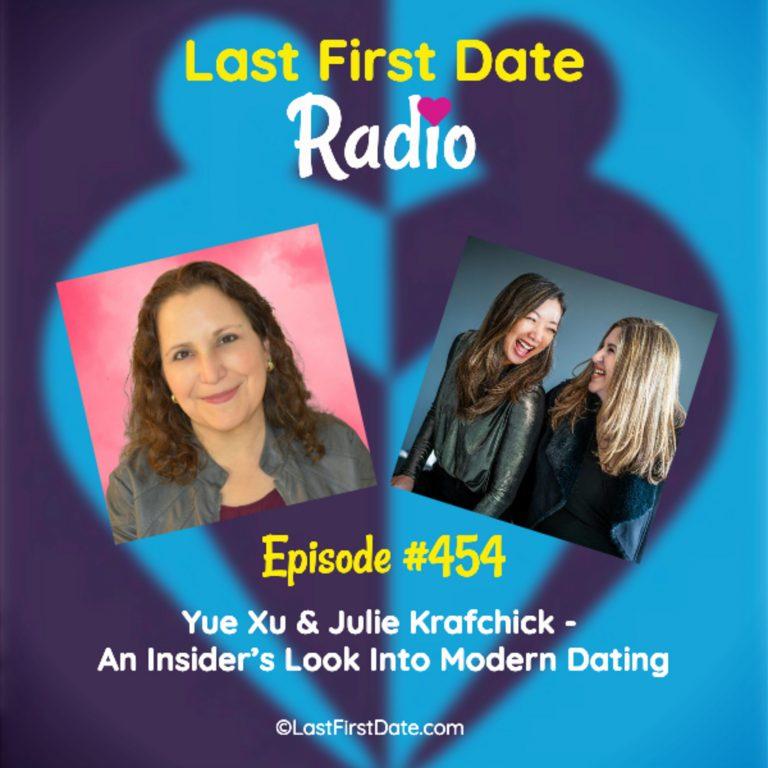 EP 454: Yue Xu & Julie Krafchick – An Insider's Look Into Modern Dating