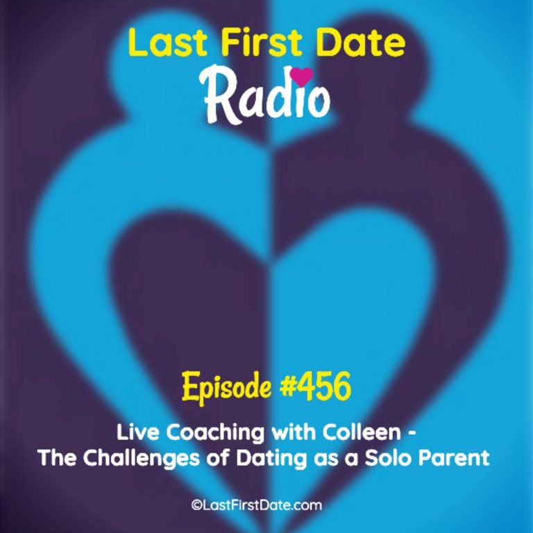 EP 456: Live Coaching with Colleen – The Challenges of Dating as a Solo Parent
