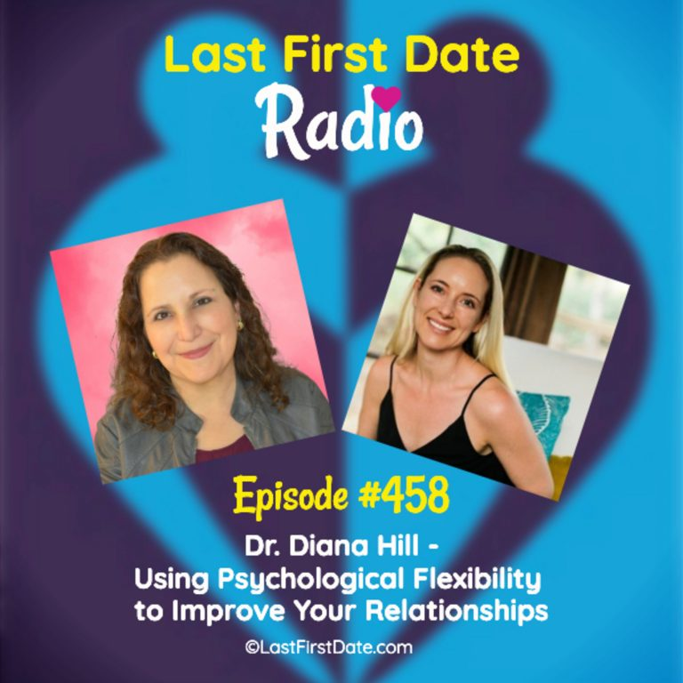 EP 458: Dr. Diana Hill – Using Psychological Flexibility to Improve Your Relationships