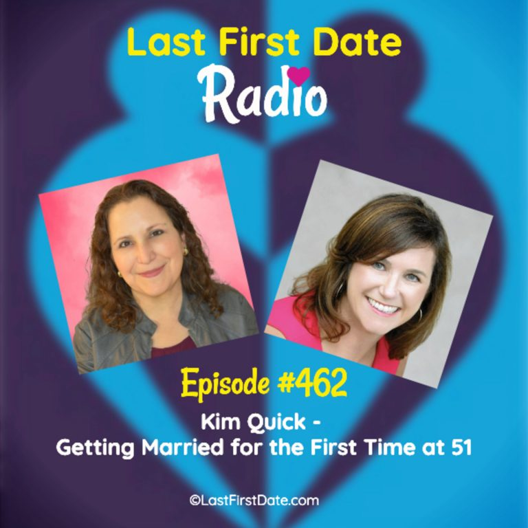 EP 462: Kim Quick – Getting Married for the First Time at 51