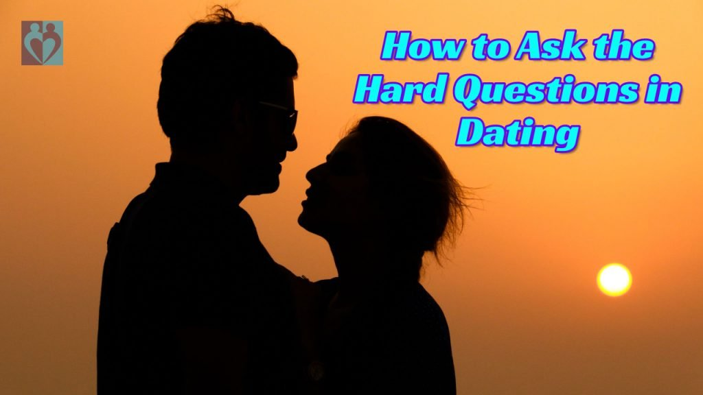 hard questions in dating