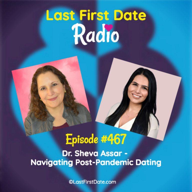 EP 467: Dr. Sheva Assar – Navigating Post-Pandemic Dating