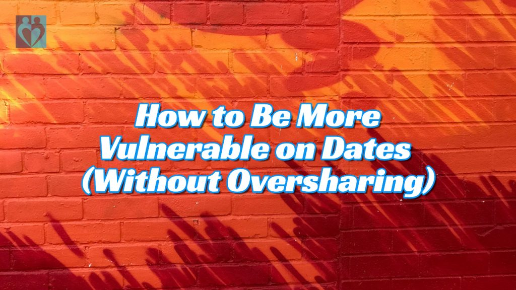 vulnerable on dates