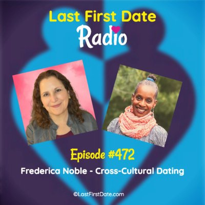 EP 472: Frederica Noble – Cross-Cultural Dating