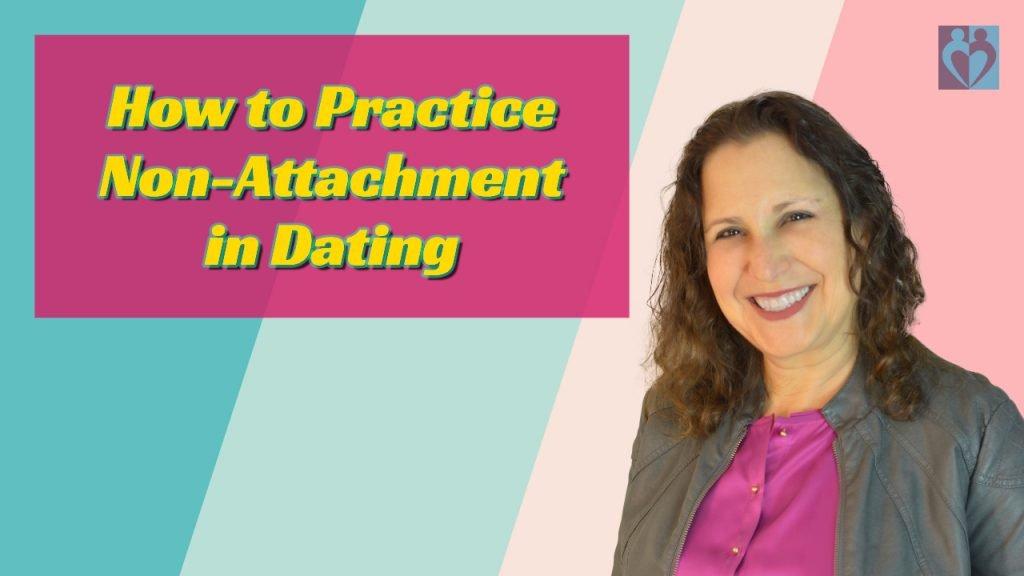 non-attachment in dating