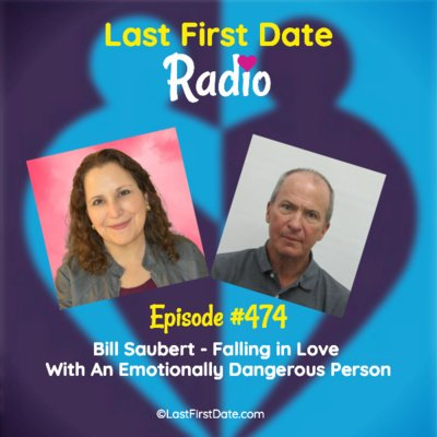 EP 474: Bill Saubert – Falling In Love With An Emotionally Dangerous Person