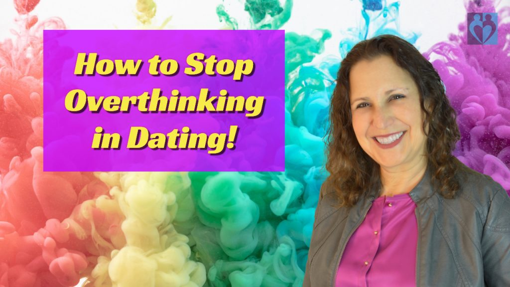 stop overthinking in dating